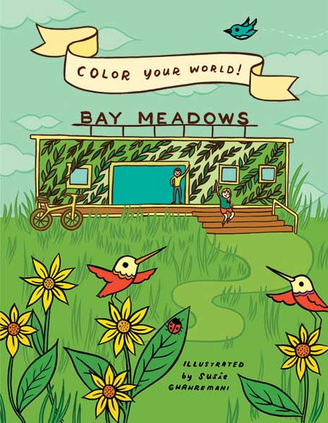 Bay Meadows Coloring Book by Susie Ghahremani
