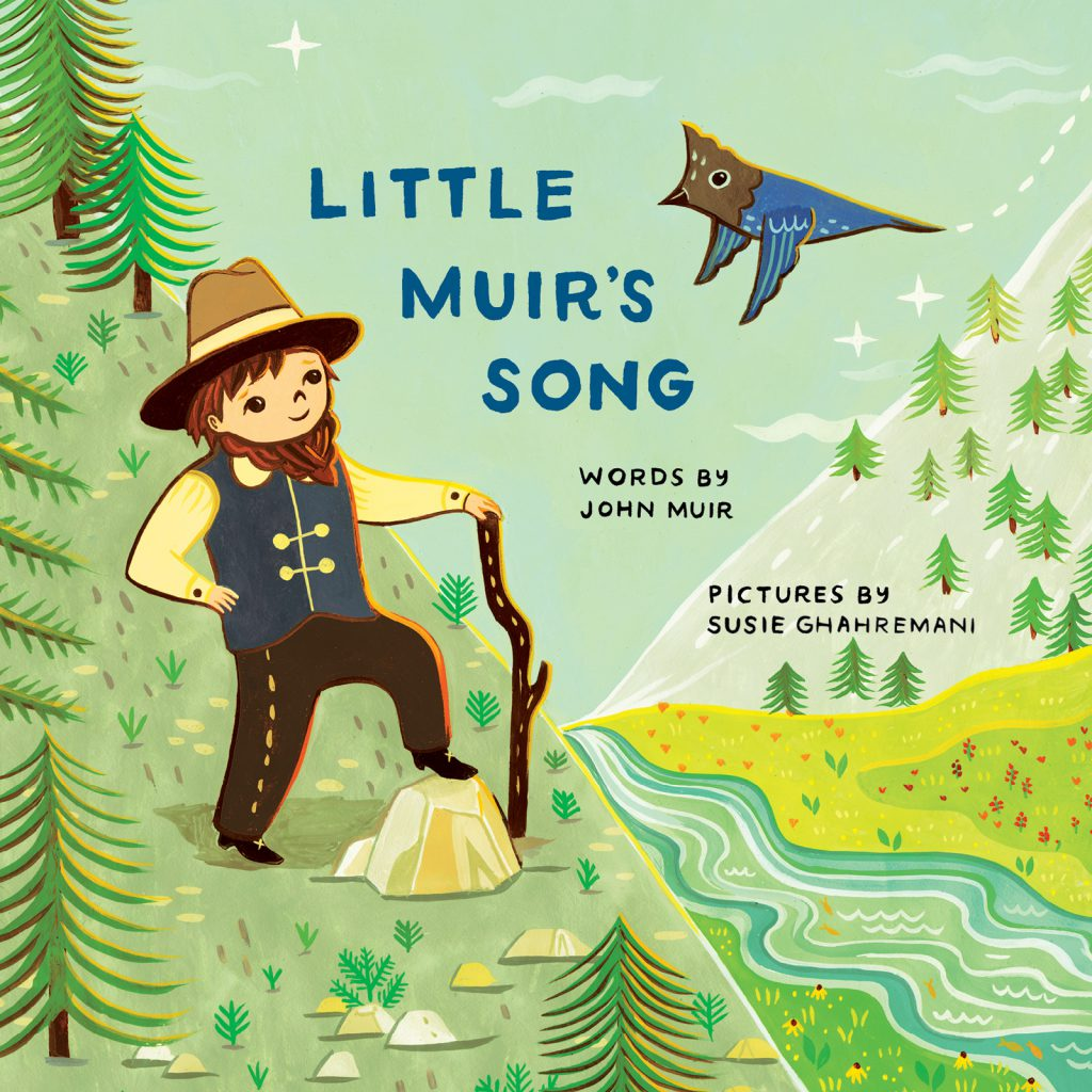 Cover of Little Muir's Song -- written by John Muir, Illustrated by Susie Ghahremani